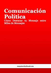 Comunicación Política: Cómo Destacar tu Mensaje entre Miles de Mensajes